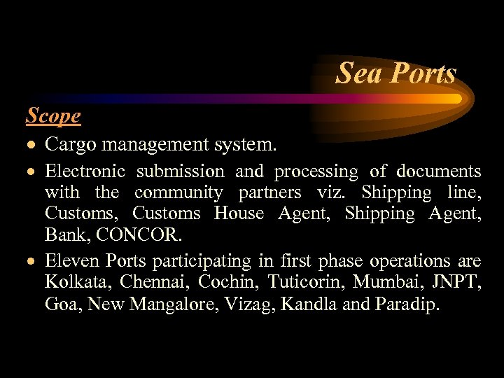 Sea Ports Scope · Cargo management system. · Electronic submission and processing of documents