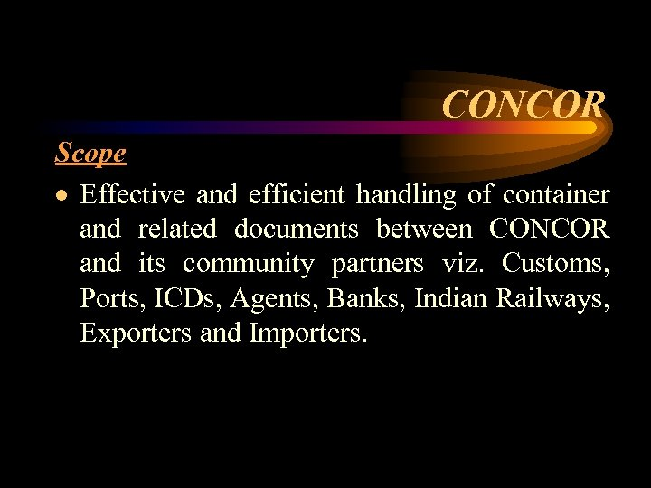 CONCOR Scope · Effective and efficient handling of container and related documents between CONCOR