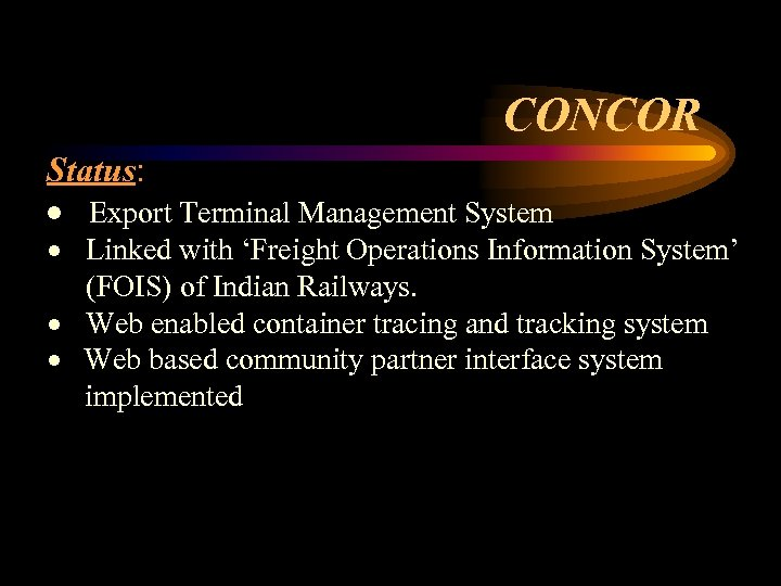 CONCOR Status: · Export Terminal Management System · Linked with 'Freight Operations Information System'
