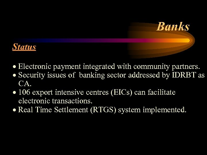 Banks Status · Electronic payment integrated with community partners. · Security issues of banking
