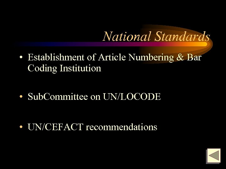 National Standards • Establishment of Article Numbering & Bar Coding Institution • Sub. Committee