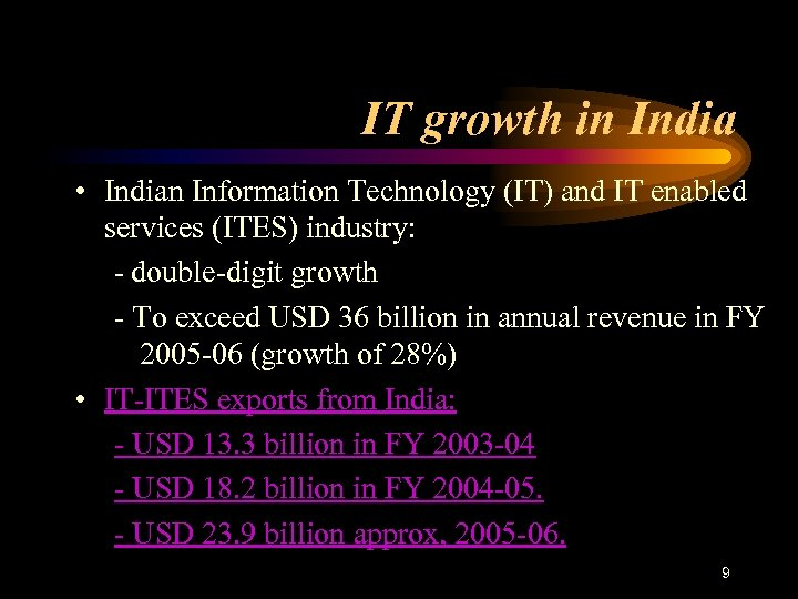 IT growth in India • Indian Information Technology (IT) and IT enabled services (ITES)