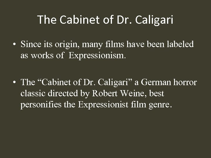 The Cabinet of Dr. Caligari • Since its origin, many films have been labeled