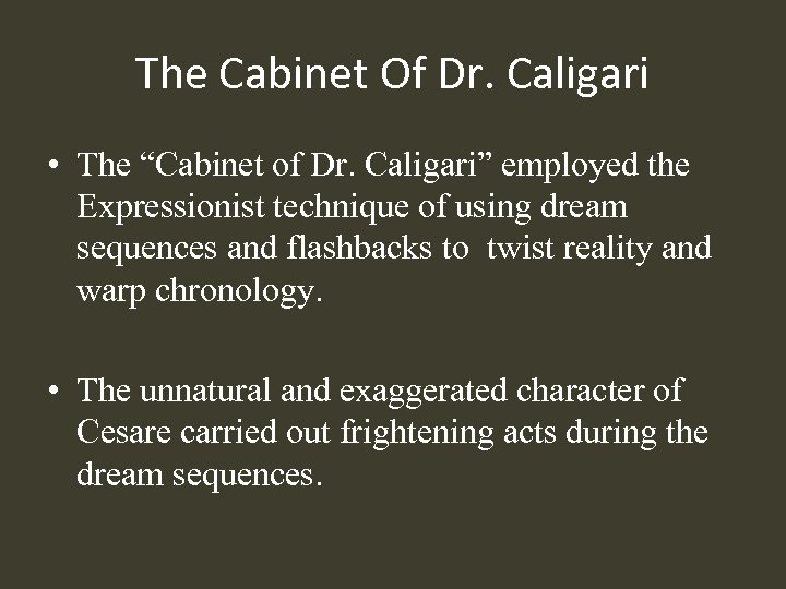 "The Cabinet Of Dr. Caligari • The ""Cabinet of Dr. Caligari"" employed the Expressionist"