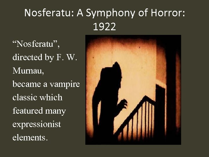 "Nosferatu: A Symphony of Horror: 1922 ""Nosferatu"", directed by F. W. Murnau, became a"