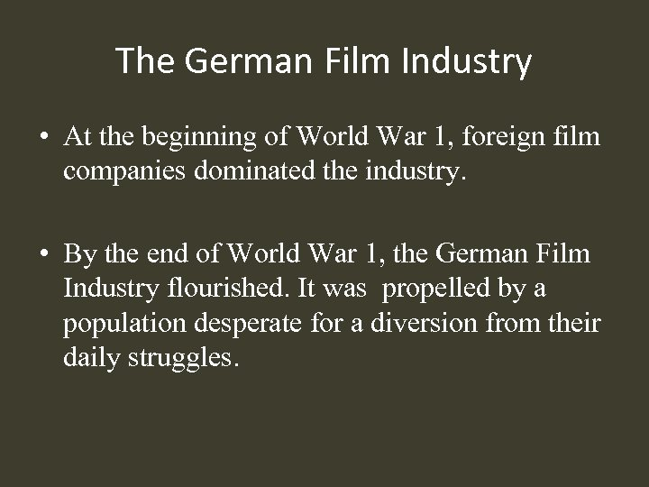 The German Film Industry • At the beginning of World War 1, foreign film