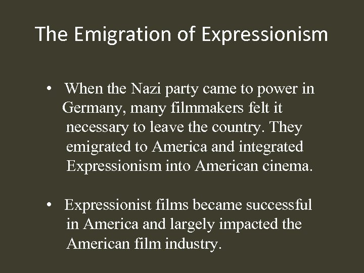 The Emigration of Expressionism • When the Nazi party came to power in Germany,