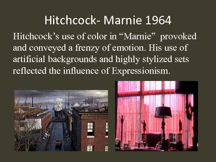 "Hitchcock- Marnie 1964 Hitchcock's use of color in ""Marnie"" provoked and conveyed a frenzy"
