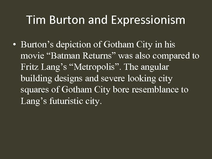 "Tim Burton and Expressionism • Burton's depiction of Gotham City in his movie ""Batman"