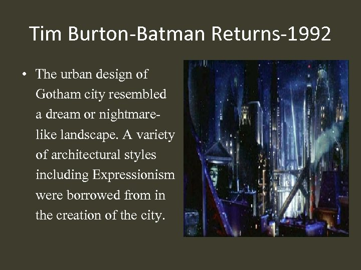 Tim Burton-Batman Returns-1992 • The urban design of Gotham city resembled a dream or