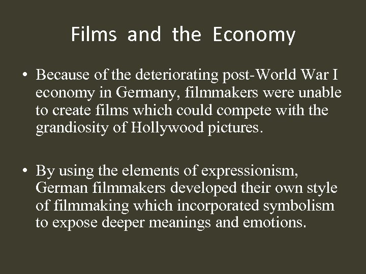Films and the Economy • Because of the deteriorating post-World War I economy in