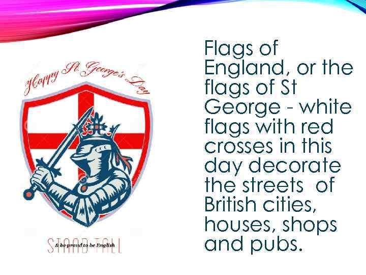 Flags of England, or the flags of St George - white flags with red