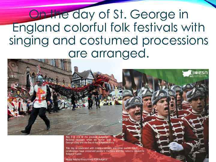 On the day of St. George in England colorful folk festivals with singing and
