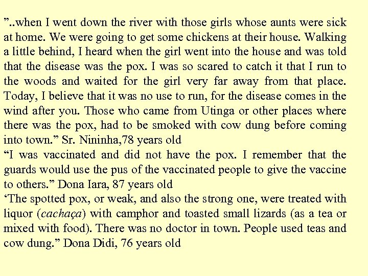 """"""". . when I went down the river with those girls whose aunts were"""