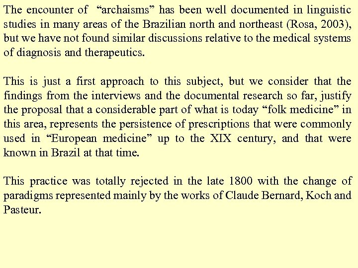 """The encounter of """"archaisms"""" has been well documented in linguistic studies in many areas"""