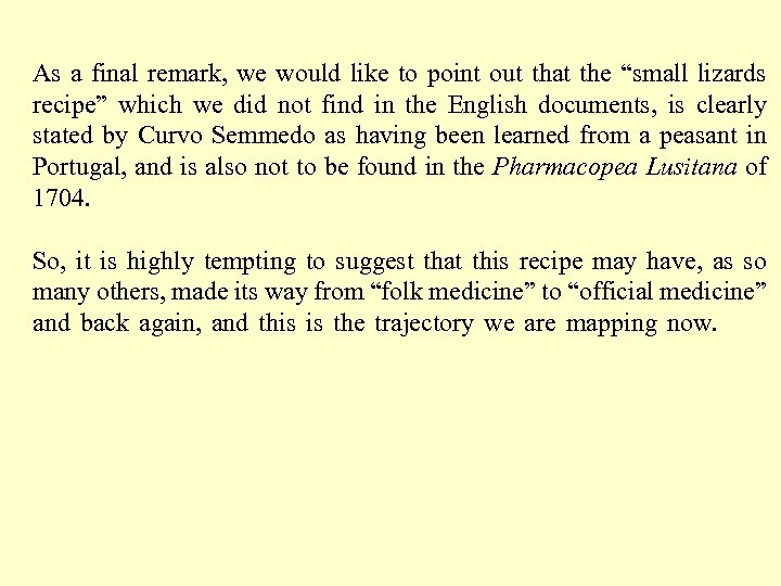 """As a final remark, we would like to point out that the """"small lizards"""