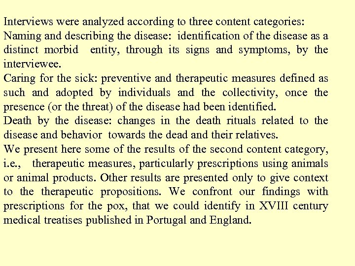 Interviews were analyzed according to three content categories: Naming and describing the disease: identification
