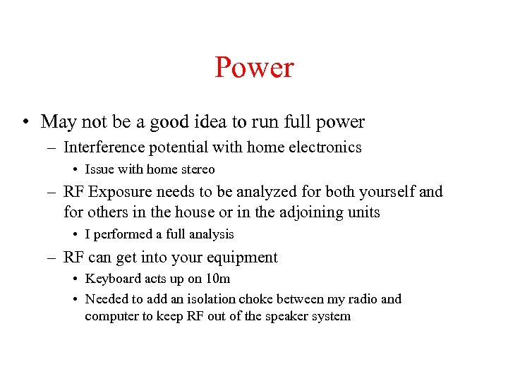 Power • May not be a good idea to run full power – Interference