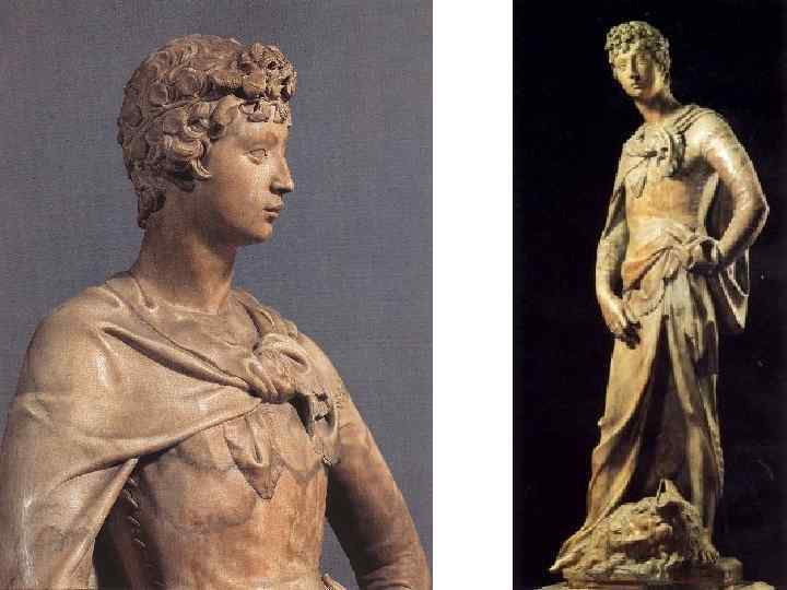 Давид. 1408 -1409 гг. Высота: 191 см Мрамор Флоренция. Национальный музей Барджелло