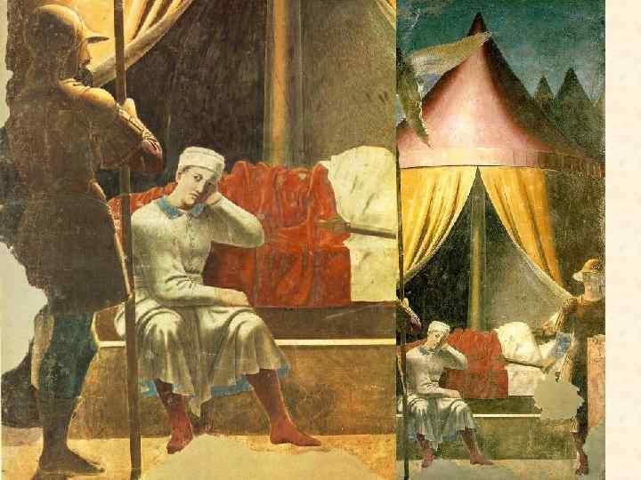 Сюжет 4. Сон Константина «Сновидение Константина» . Вазари наиболее восхищается этой фреской, написанной Пьеро