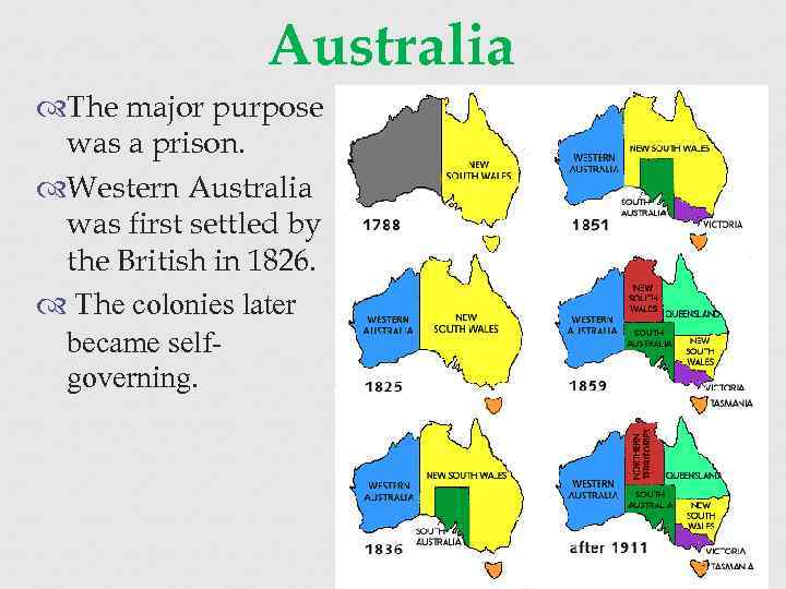 Australia The major purpose was a prison. Western Australia was first settled by the