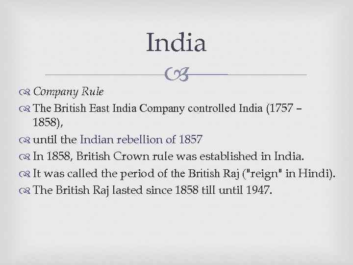 India Company Rule The British East India Company controlled India (1757 – 1858), until