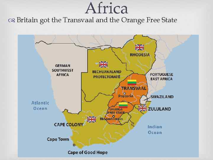 Africa Britain got the Transvaal and the Orange Free State
