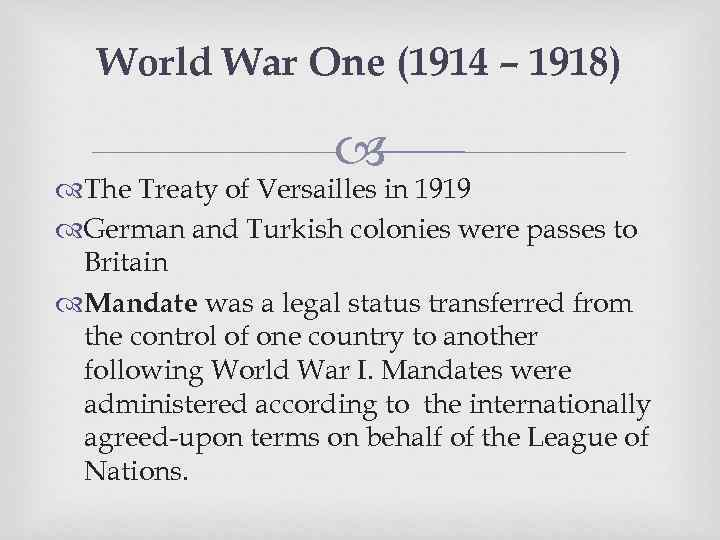 World War One (1914 – 1918) The Treaty of Versailles in 1919 German and