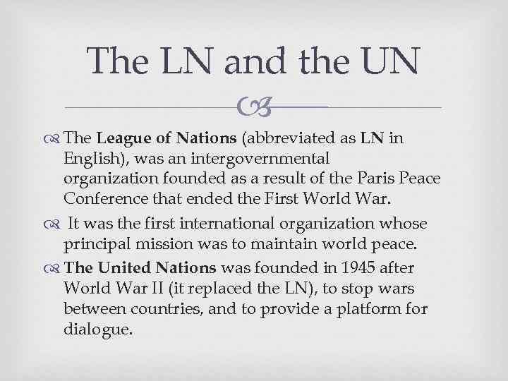 The LN and the UN The League of Nations (abbreviated as LN in English),