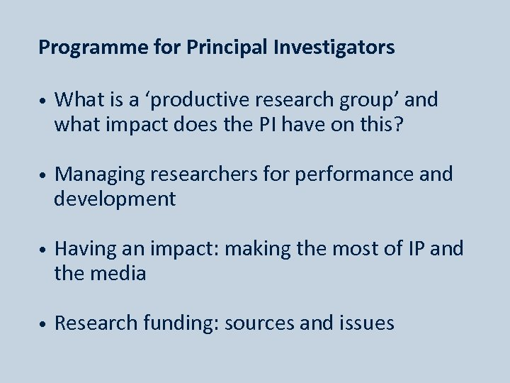 Programme for Principal Investigators • What is a 'productive research group' and what impact