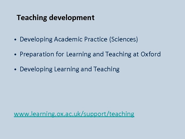 Teaching development • Developing Academic Practice (Sciences) • Preparation for Learning and Teaching at