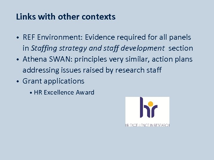 Links with other contexts REF Environment: Evidence required for all panels in Staffing strategy