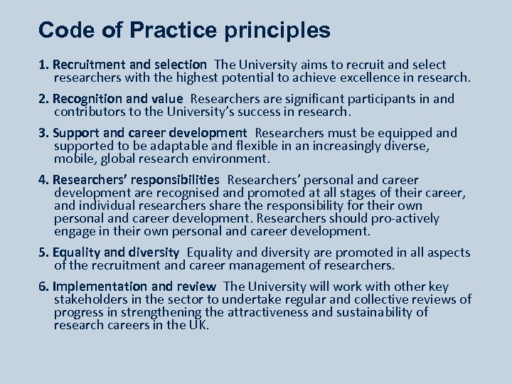 Code of Practice principles 1. Recruitment and selection The University aims to recruit and