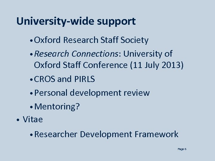 University-wide support • Oxford Research Staff Society • Research Connections: University of Oxford Staff
