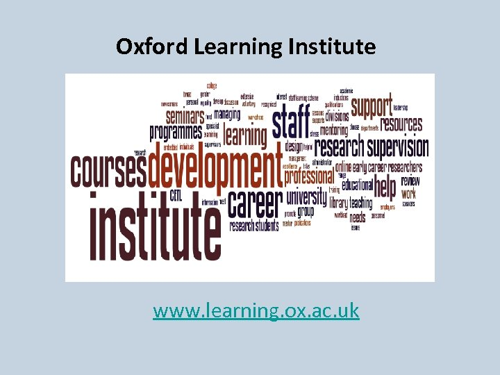 Oxford Learning Institute www. learning. ox. ac. uk