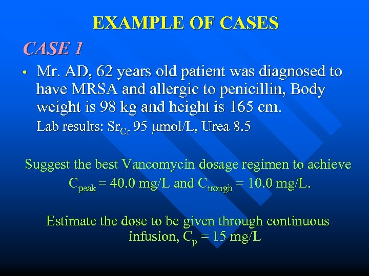 EXAMPLE OF CASES CASE 1 • Mr. AD, 62 years old patient was diagnosed