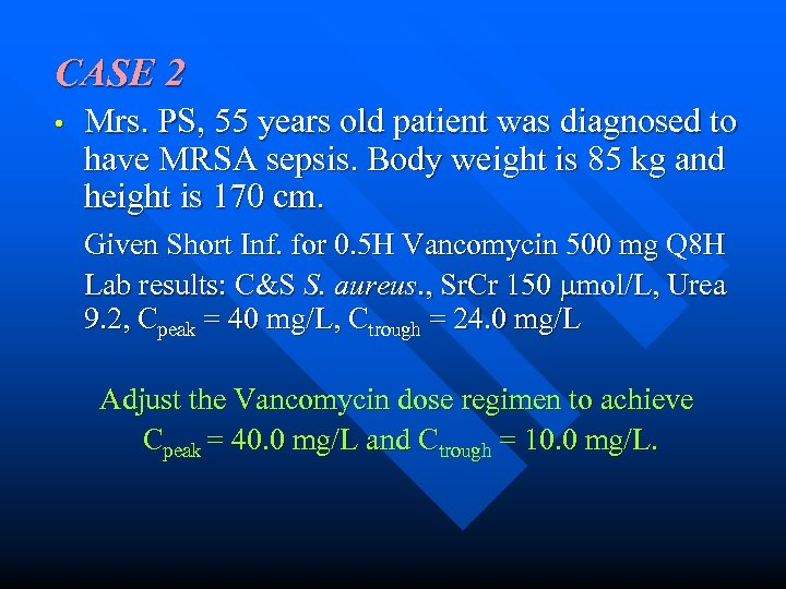 CASE 2 • Mrs. PS, 55 years old patient was diagnosed to have MRSA