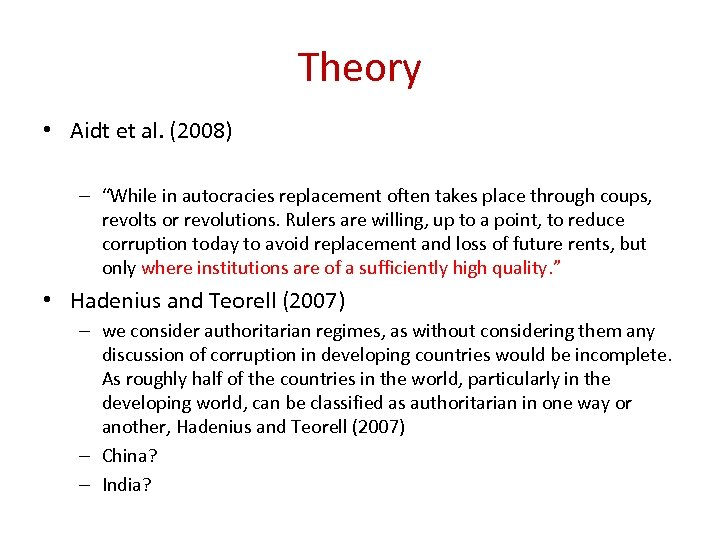 "Theory • Aidt et al. (2008) – ""While in autocracies replacement often takes place"