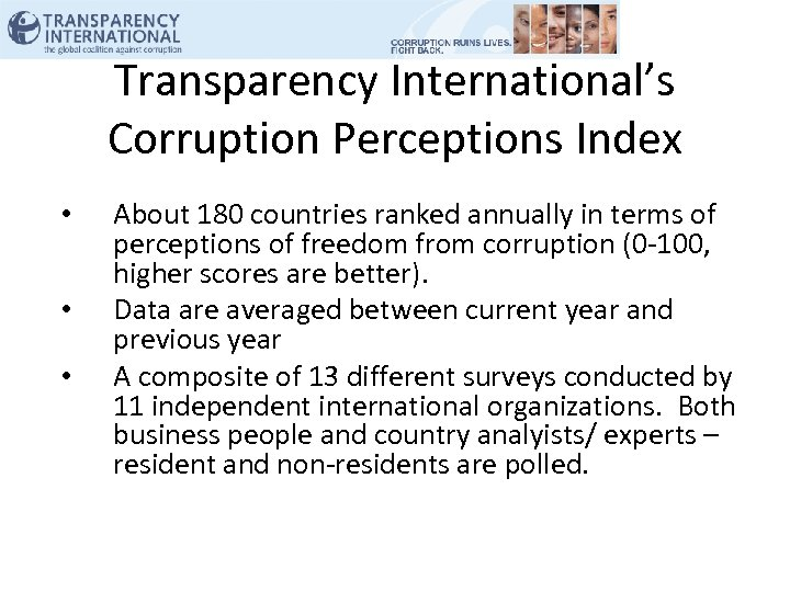 Transparency International's Corruption Perceptions Index • • • About 180 countries ranked annually in