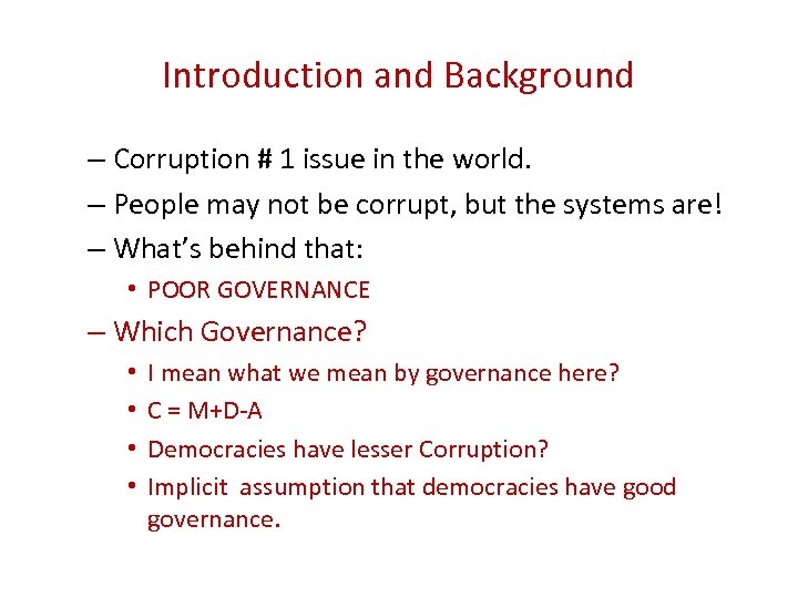 Introduction and Background – Corruption # 1 issue in the world. – People may