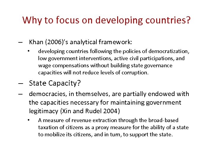 Why to focus on developing countries? – Khan (2006)'s analytical framework: • developing countries