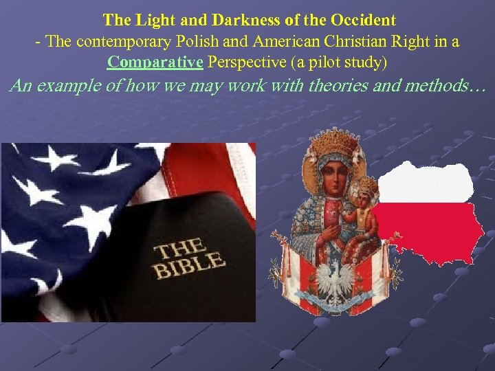 The Light and Darkness of the Occident - The contemporary Polish and American