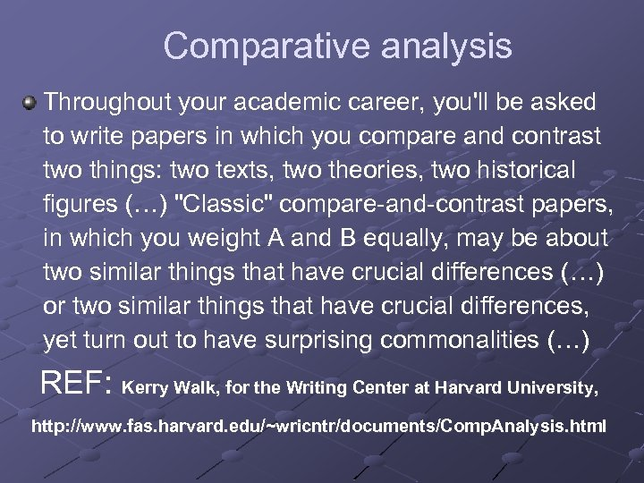 Comparative analysis Throughout your academic career, you'll be asked to write papers in which