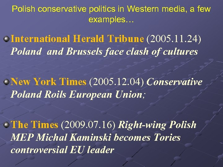 Polish conservative politics in Western media, a few examples… International Herald Tribune (2005. 11.