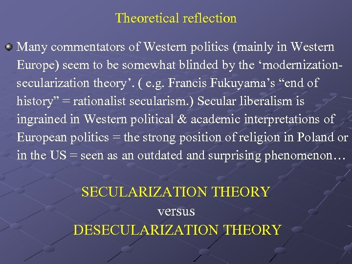 Theoretical reflection Many commentators of Western politics (mainly in Western Europe) seem to be