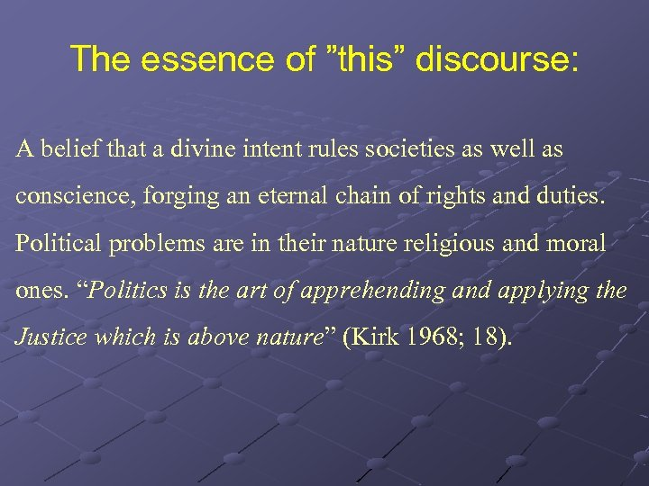 "The essence of ""this"" discourse: A belief that a divine intent rules societies as"
