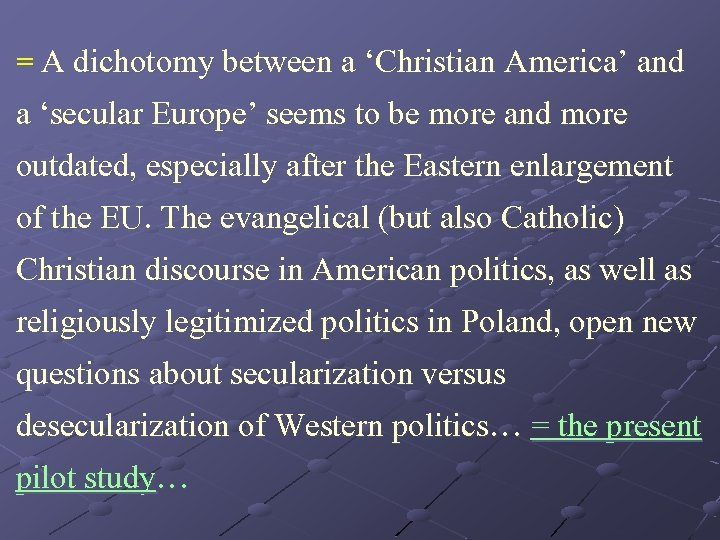 = A dichotomy between a 'Christian America' and a 'secular Europe' seems to be