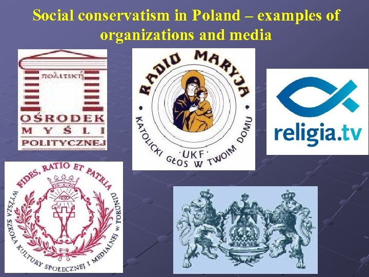 Social conservatism in Poland – examples of organizations and media