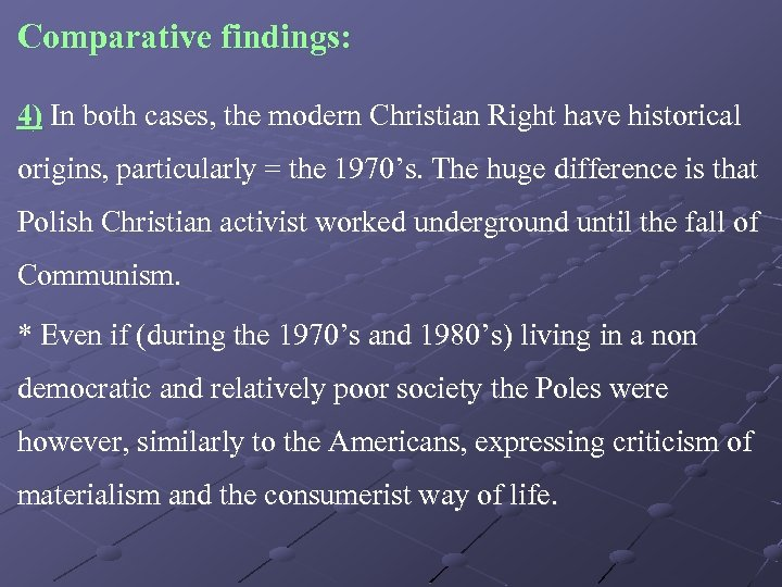 Comparative findings: 4) In both cases, the modern Christian Right have historical origins, particularly