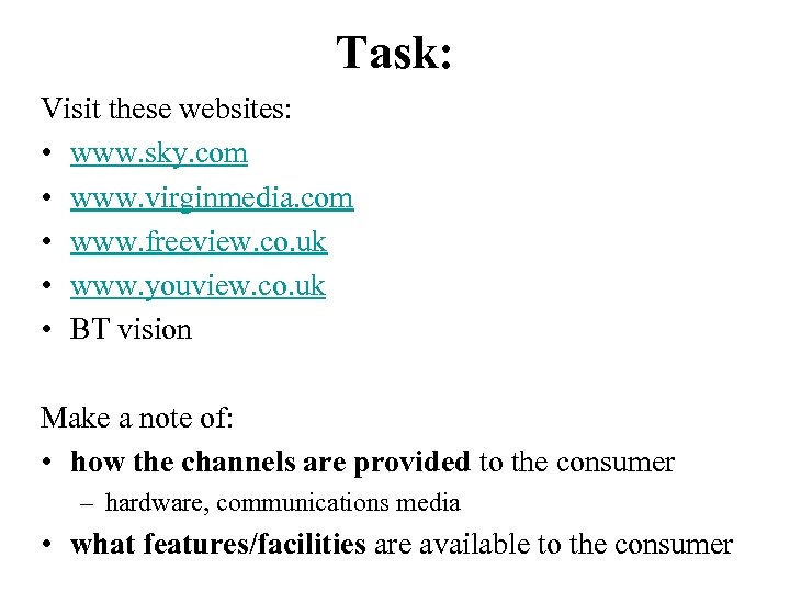 Task: Visit these websites: • www. sky. com • www. virginmedia. com • www.
